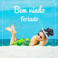 Seja bem-vindo feriadão. #feriado #sejabemvindo #ahazou