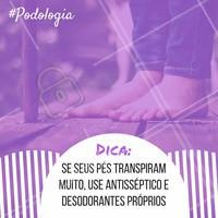 Use desodorantes próprios para os pés para evitar o suor o excessivo e outros problemas mais complexos.  #podologia #dicadepodologia #ahazou #pés #cuidadoscomospes