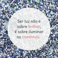 O segredo é ser luz na vida das pessoas! 🙏 #motivacional #ahazou #frases #inspiracao #frasesinspiradoras