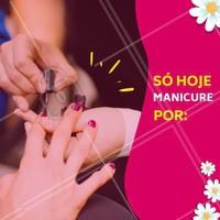 Aproveite o desconto do dia! Agende o seu horário agora mesmo. #manicure #ahazou #promocao #mulher #unhas