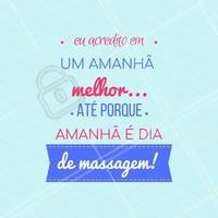 Alguma dúvida de que o amanhã será incrível? 💆 #motivacional #ahazou #engracado #frases #massagem #massoterapia