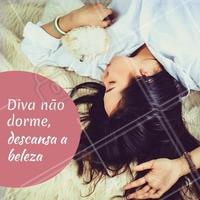 Uma boa noite de sono pra todas as divas! 💁 #boanoite #ahazou #diva #beleza #salaodebeleza