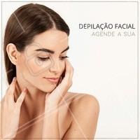 Se livre os pelinhos do rosto. #depilacao #ahazou #rosto #liso #mulher