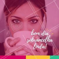 Estar com a sobrancelha bem feita dá um ânimo como um bom café. #sobrancelha #ahazou #bomdia