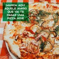 Olha a oportunidade pra marcar aquele amigo! hahaha 😜 #pizza #ahazou #pizzaria #alimentaçao #comida