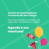 Aproveite para vir se cuidar! #manicure #ahazou #feriado #horario