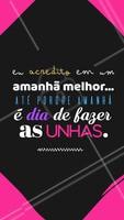 Alguma dúvida de que o amanhã será incrível? 💅 #motivacional #ahazou #engracado #frases #manicure #unhas