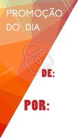 Aproveite nossa promoção do dia! É só hoje! #promocao #dodia #baixou