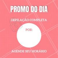 Aproveite a promoção do dia! Apenas hoje!! #depilacao #ahazou #mulher #promocao
