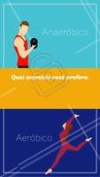 Qual exercício você prefere: Aeróbico ou Anaeróbico?