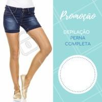 Aproveite o desconto na depilação para agendar o seu horário. #depilacao #ahazou #promocao #desconto #perna