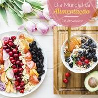 Viver bem é se alimentar bem! #diamundialdaalimentacao #ahazou #alimentacao #datascomemorativas