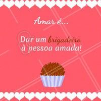 Quem concorda? 😉 Marca aqui o(a) mozão que vai te dar um brigadeiro! #amor #ahazou #brigadeiro #doce #doceria #brigaderia