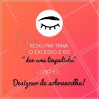 Hahaha pra descontrair! 😂 #sobrancelha #ahazou #designdesobrancelha #meme