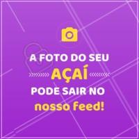 Tire uma foto do seu açaí e marque a gente! As melhores fotos estarão aqui no nosso feed <3 #acai #loucosporacai #ahazou #fotos #feed