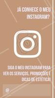 Aproveite para seguir o meu perfil do Instagram