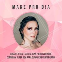 Em eventos diurnos, aposte em tons CLAROS: Na prática, quanto mais cedo for, mais suave deve ser a maquiagem. O bastante para esconder as imperfeições e dar um ar de saúde ao rosto, algo mais natural.  #ahazou #maquiagem #makeup #makeprodia