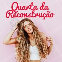 Aproveite nossos precinhos especiais de quarta-feira e venha fazer sua reconstrução! 💇 #reconstrução #ahazoucabelo #cabelo