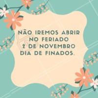 Informo que não irei atender no feriado dia 2 de novembro, Dia de Finados. #feriado #ahazouferiado #ahazou #estetica #massagem