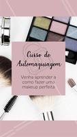 Irá rolar um super curso de automaquiagem no dia XX venha aprender todas as técnicas para conseguir se maquiar sozinha. Informações pelo telefone XXX. #maquiagem #ahazou #curso #automaquiagem #ahazoumaquiagem #make