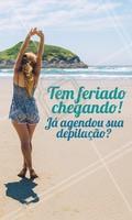 EBA! O feriado está chegando!!! Só falta você agendar a sua depilação <3 #depilacao #agendamento #ahazou #ahazoudepilacao #feriado #praia