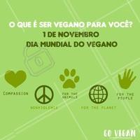Diga em uma frase o que é ser vegano para você <3 #veganismo #veganismoporamor #ahazoutaste #veganos #gastronomia