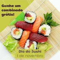 Neste dia do sushi, você ganha um combinado* grátis. Corre pra cá! *combinado escolhido pelo restaurante. #sushi #japones #ahazoutaste #gastronomia