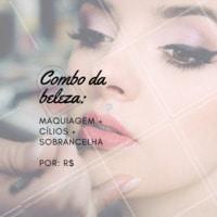 Esse é o verdadeiro combo da beleza feminina. Aproveite e agende seu horário! #makeup #ahazoumaquiagem #ahazou #cilios #sobrancelha #combo #promocao #beleza