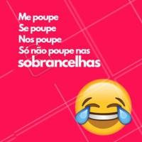 Pra descontrair hahaha 😂 #sobrancelha #engraçado #meme #designdesobrancelha #ahazousobrancelha