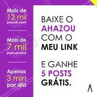 Baixe o Ahazou com o meu link e não perca a oportunidade de conquistar mais clientes por meio das redes sociais 😄