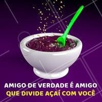 Marca aqui aquele amigo que vai pagar um açaí pra vocês dividirem 😜 #açai #ahazou #ahazoualimentaçao