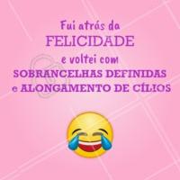 Isso sim que é felicidade! 😍 #designdesobrancelha #ahazousobrancelha #cilios #extensaodecilios