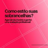 Suas sobrancelhas precisam de uma ajuda? Agende seu horário! #agendeseuhorario #ahazoubeleza #sobrancelha