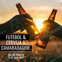 Hoje o dia é NOSSO! #homens #diadohomem #ahazou #futebol #cerveja #camaradagem