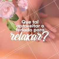 Agende já sua massagem relaxante e cuide de você nesse feriado! #feriado #ahazoumassagem #massagem #massoterapia