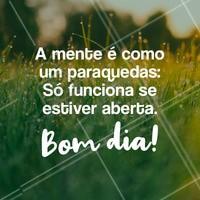 Sempre deixe sua mente aberta para novas oportunidades. Bom dia! #bomdia #motivacao #ahazou #inspiracao