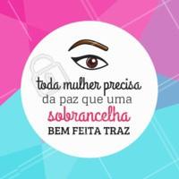Uma sobrancelha bem feita reflete na sua autoestima! #sobrancelha #ahazousobrancelha #designdesobrancelha