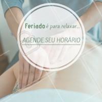 Agende seu horário e vem curtir uma boa massagem nesse feriado! #feriado #massagem #ahazoumassagem #massoterapia