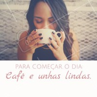 Bom diaaa! Melhor jeito de começar o dia é assim. 💅☕️ #unha #ahazou #cafe #bomdia