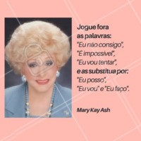 Inspiração da incrível Mary Kay Ash! #marykay #Inspiração