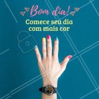 Que o seu dia seja mais leve e colorido! #bomdia #motivacional #ahazou #unhas #manicure #pedicure