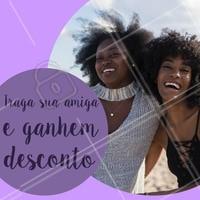 Aproveite o desconto para ficar mais linda com as suas amigas! #promocao #ahazou #desconto #amigas