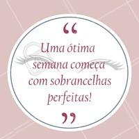 Boa semana para nós! 🙏 #sobrancelha #ahazousobrancelha #designdesobrancelha
