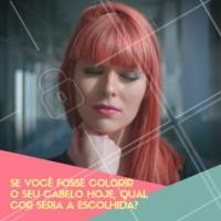 Comente aqui a sua cor dos sonhos. #cabelo #ahazou #coloracao #enquete #cores