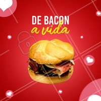 De BACON a vida! Hahaha 🥓 #bacon #loucosporbacon #ahazouapp #gastronomia #hamburguer