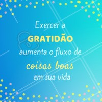 Seja sempre grato! 🙏 #gratidão #ahazou #frase #motivacional