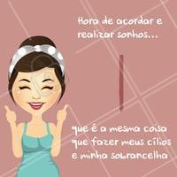 Quem também tem certeza de que o dia será bom? #bomdia #cilios #sobrancelha #ahazou #beleza