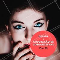 Agende seu horário e aproveite esse precinho! #designdesobrancelha #coloraçao #ahazou #sobrancelhas
