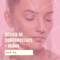 Agende seu horário e aproveite esse precinho! #designdesobrancelha #henna #ahazou #sobrancelhas