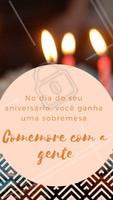 Traga sua família e seus amigos para comemorar o seu aniversário com a gente, e ganhe uma sobremesa! #sobremesa #restaurante #ahazouapp #aniversario #promocao